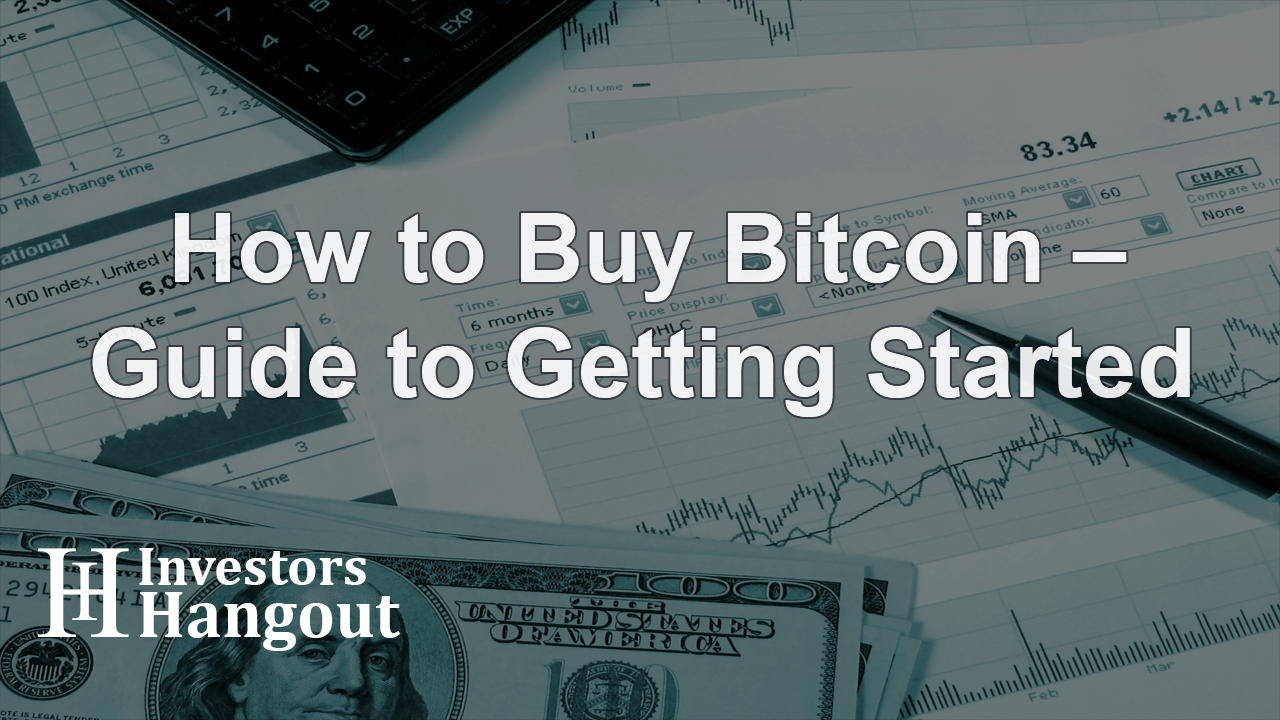 How to Buy Bitcoin – Guide to Getting Started