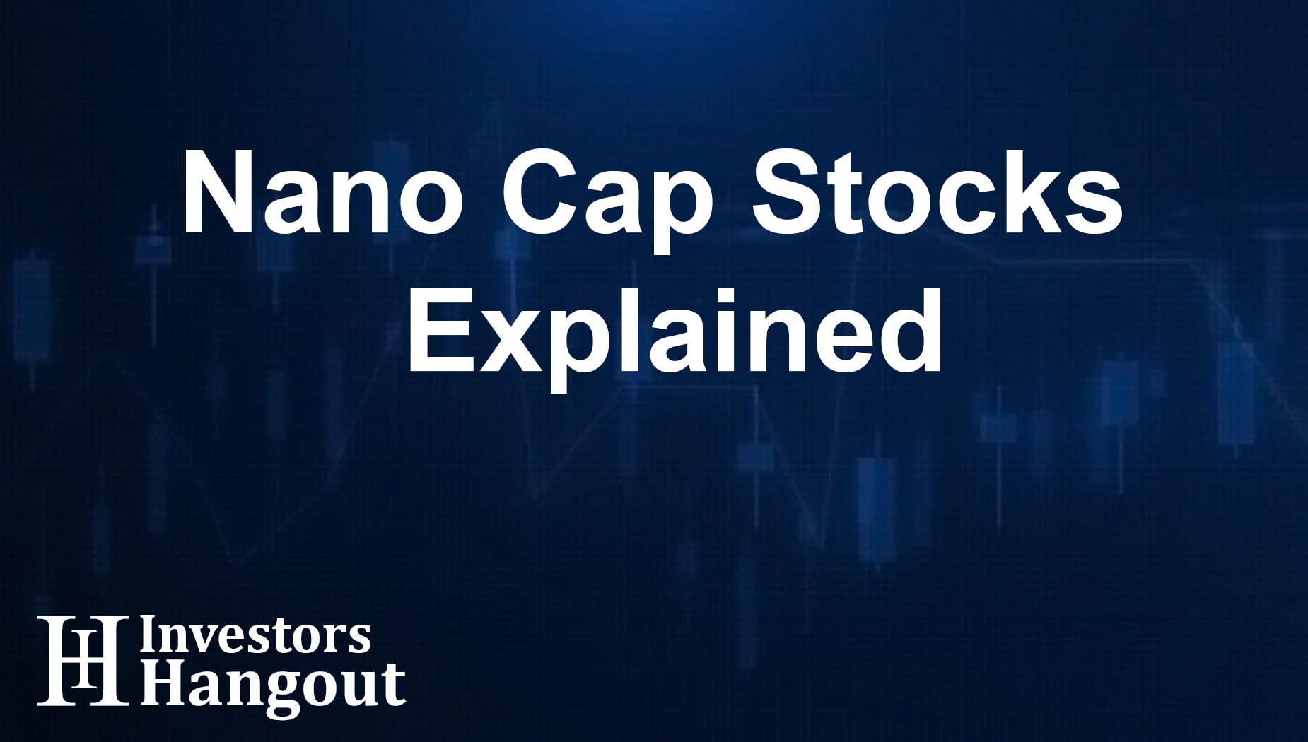 Nano Cap Stocks Explained