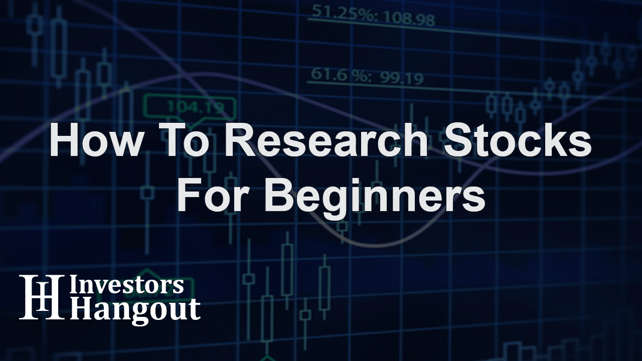 How To Research Stocks For Beginners
