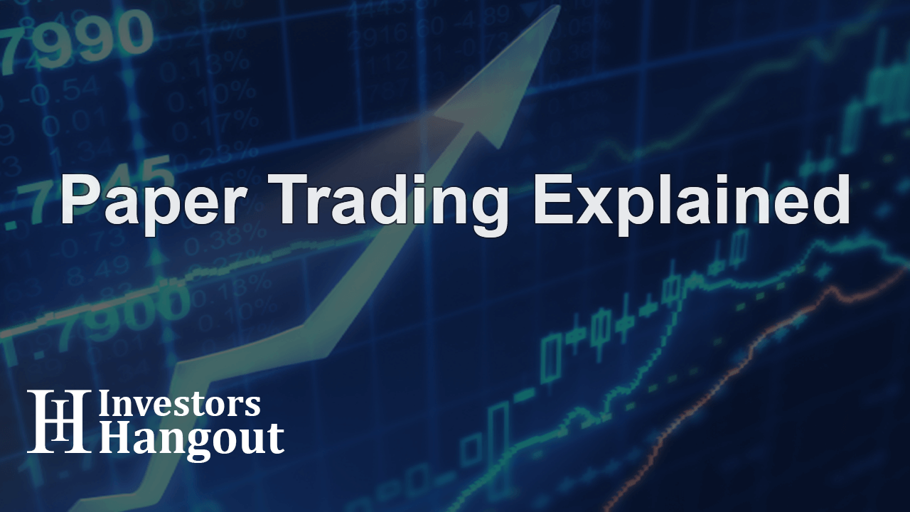 Paper Trading Explained