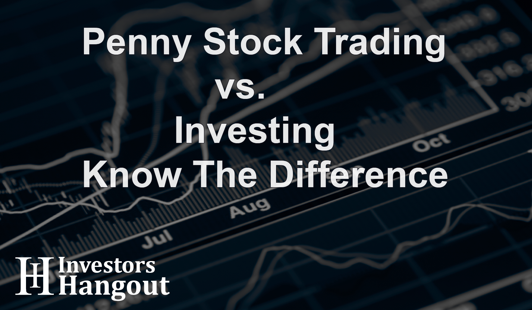 Penny Stock Trading vs. Investing – Know The Difference