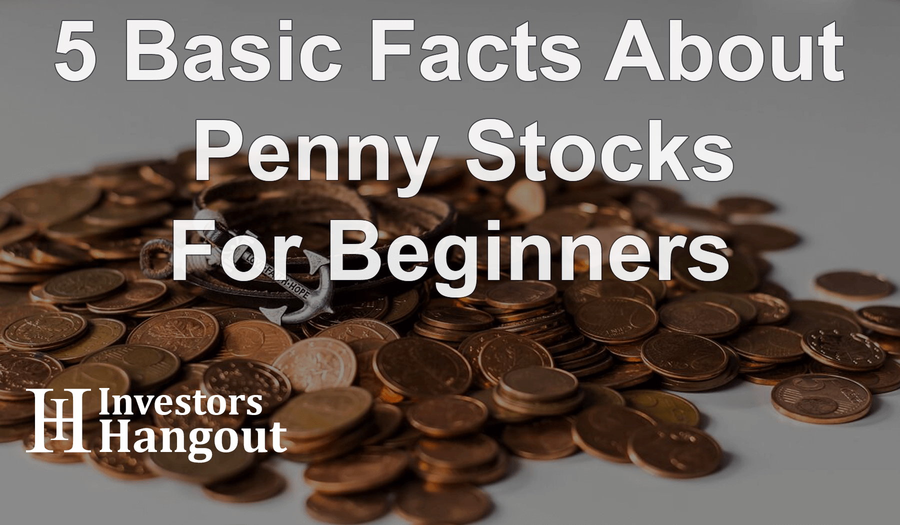 5 Basic Facts About Penny Stocks For Beginners