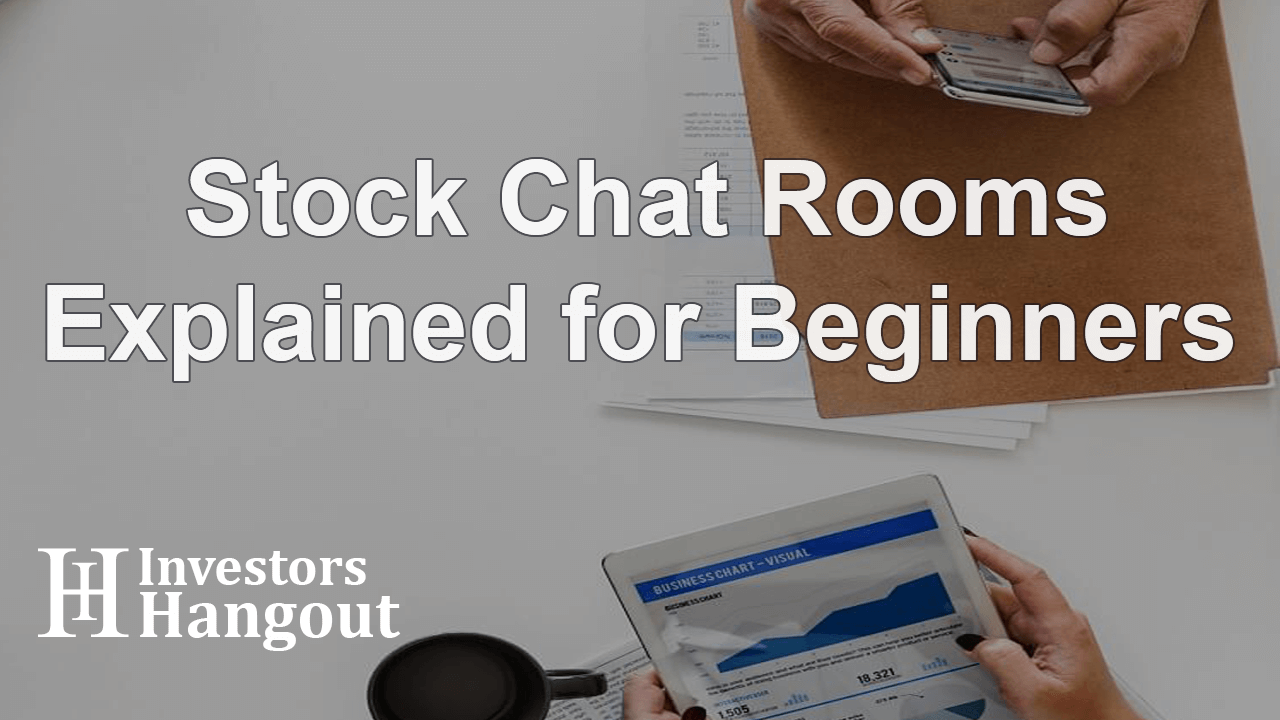 Stock Chat Rooms Explained for Beginners