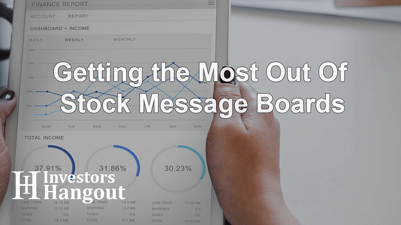 Getting the Most Out Of Stock Message Boards