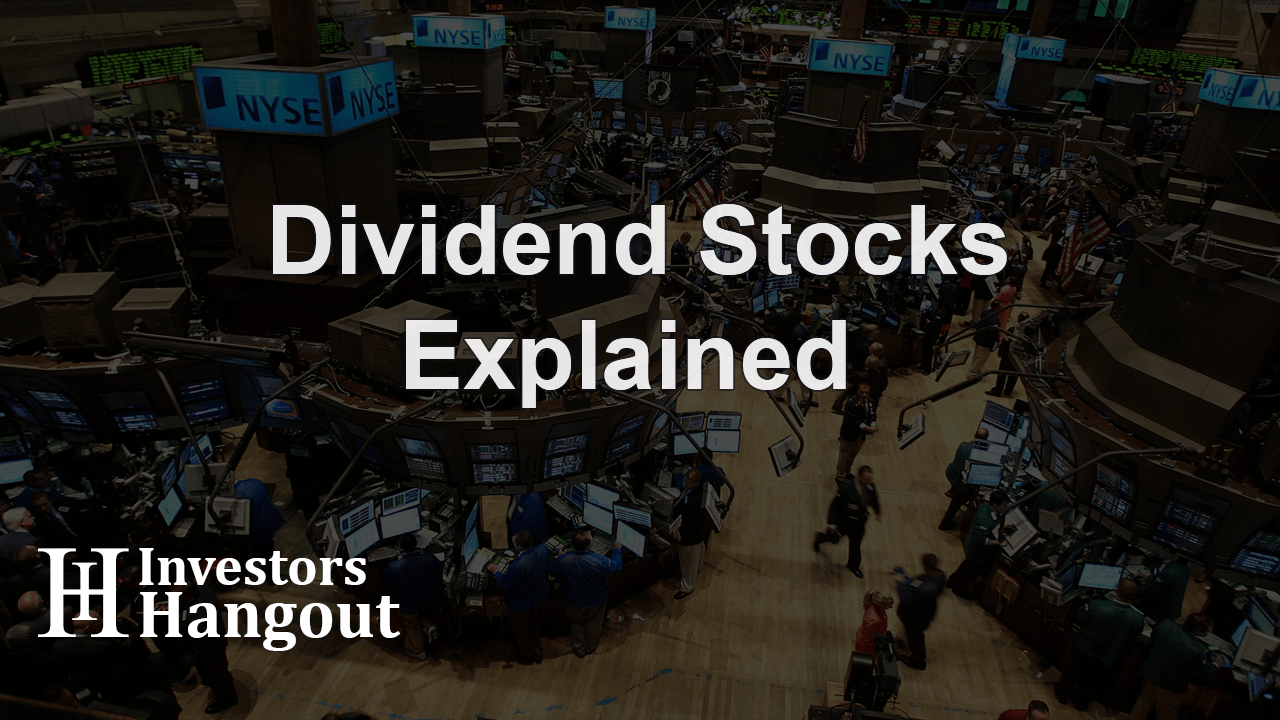 Dividend Stocks Explained