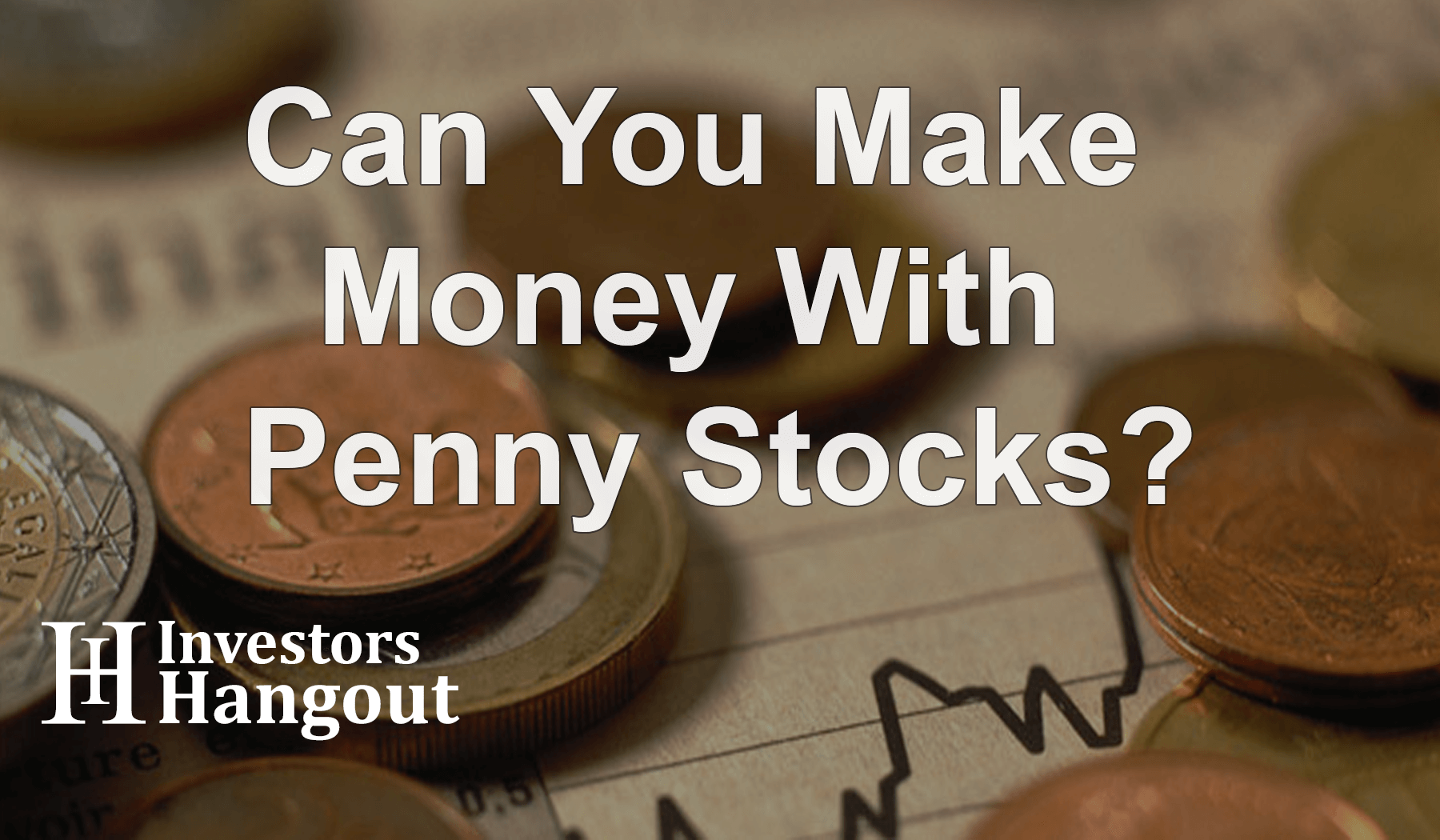 Can You Make Money with Penny Stocks?