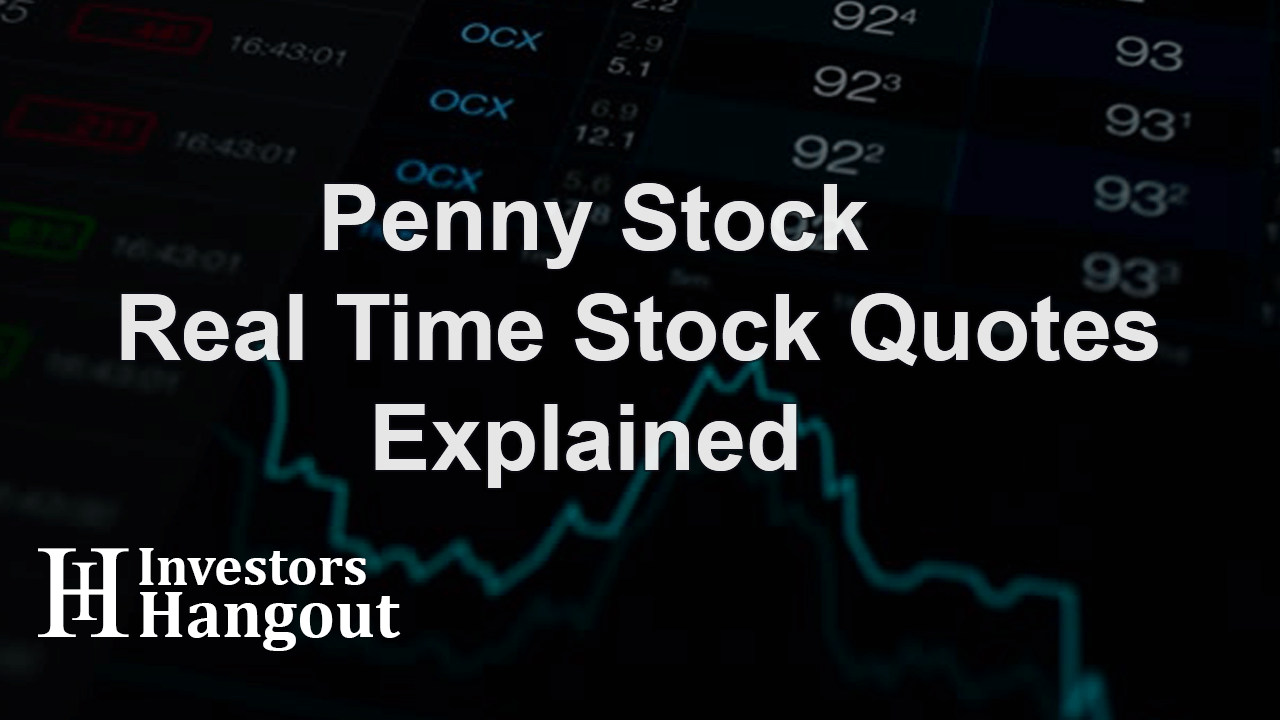Penny Stock Real Time Stock Quotes Explained