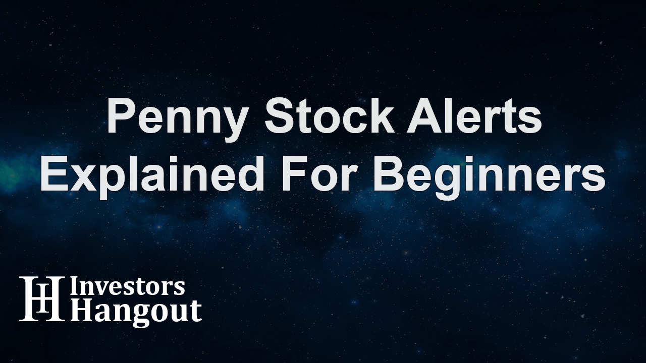 Penny Stock Alerts Explained for Beginners