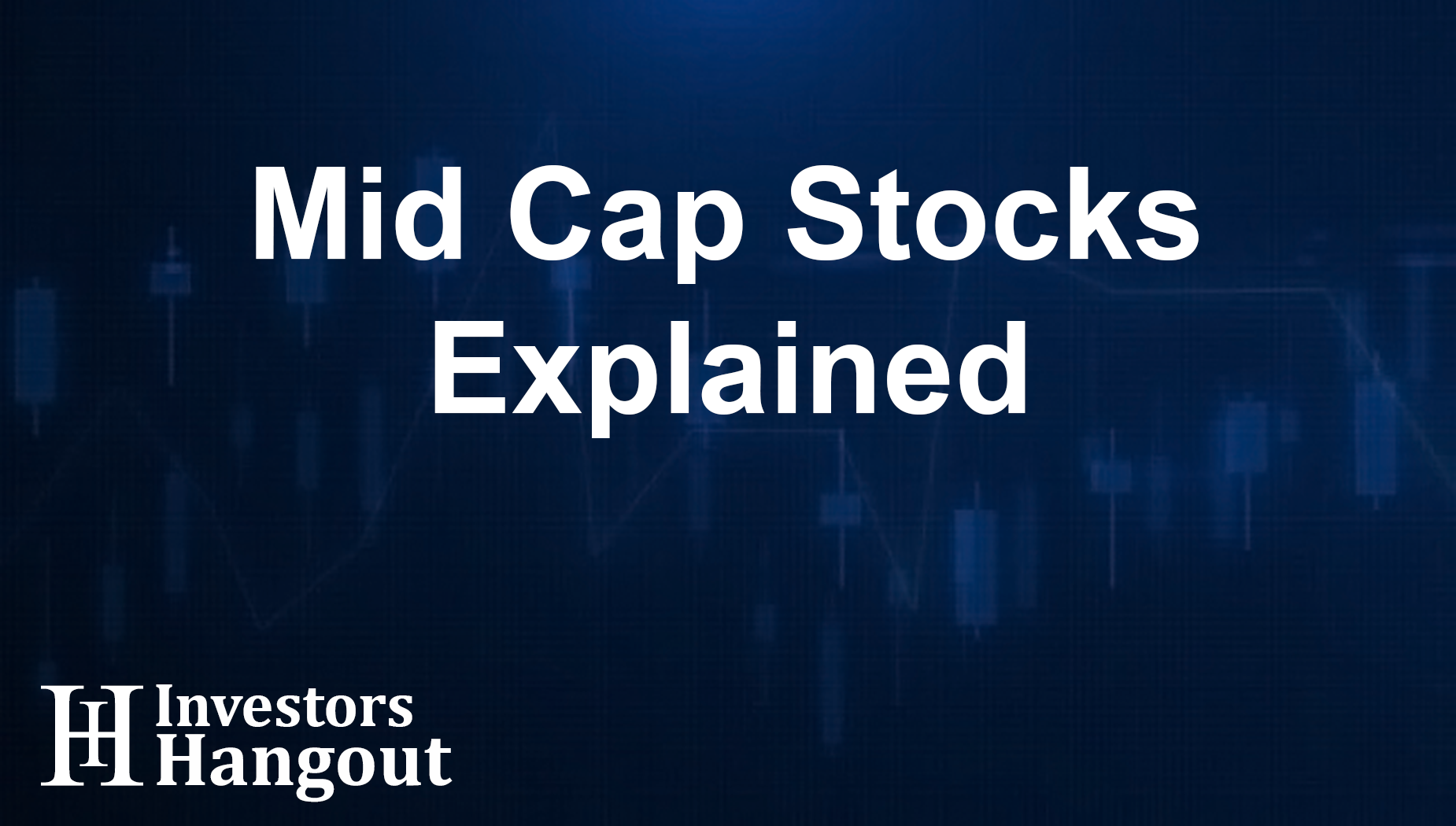 Mid Cap Stocks Explained