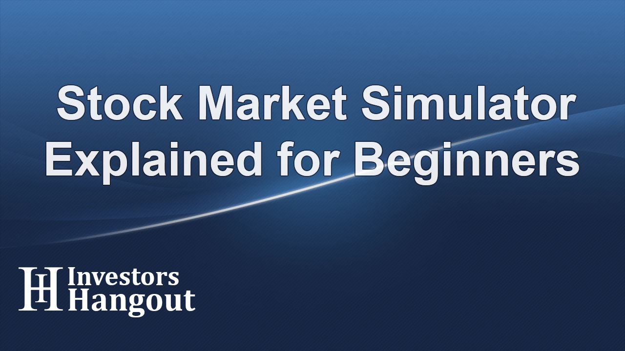 Stock Market Simulator Explained for Beginners