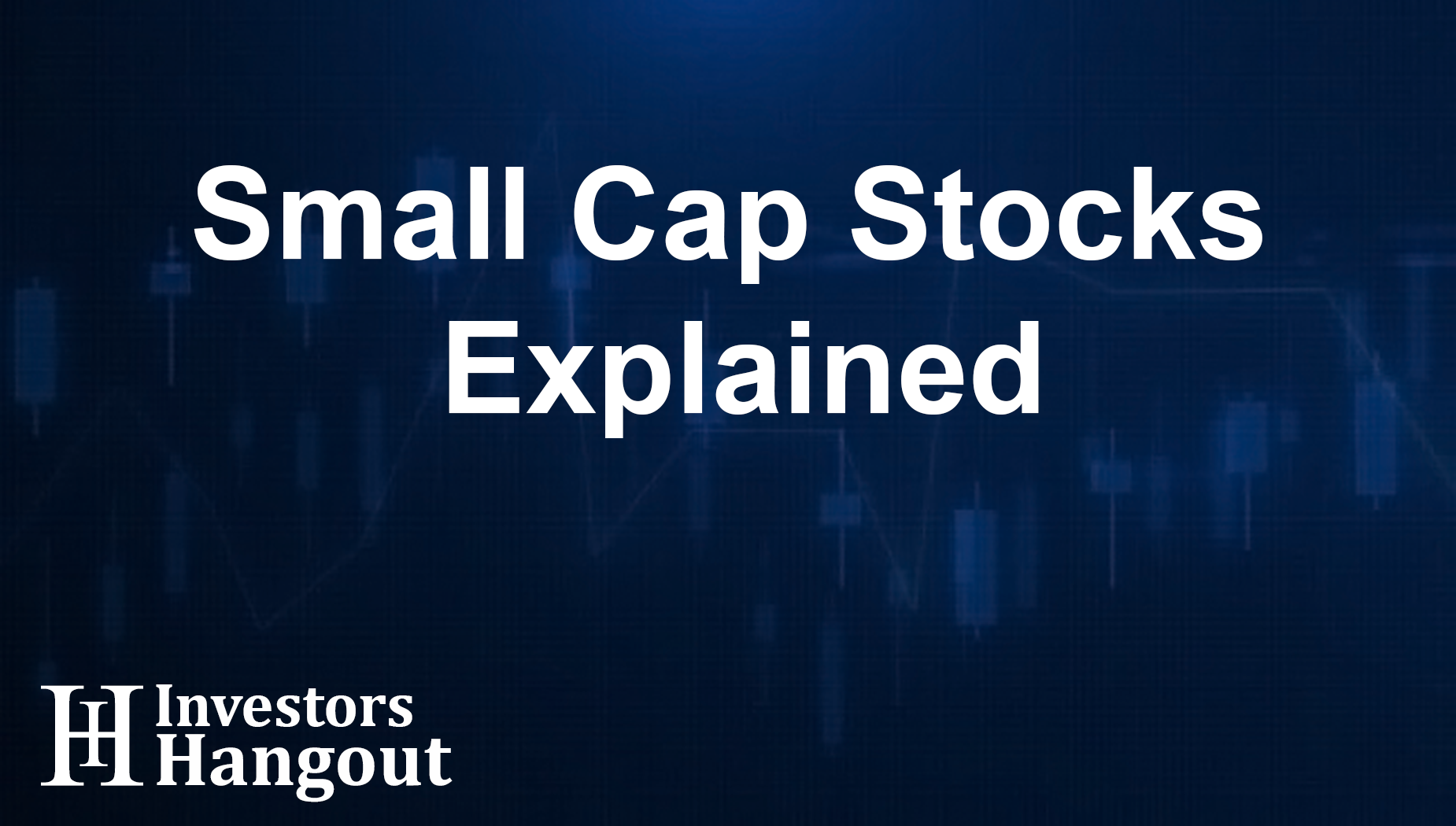 Small Cap Stocks Explained