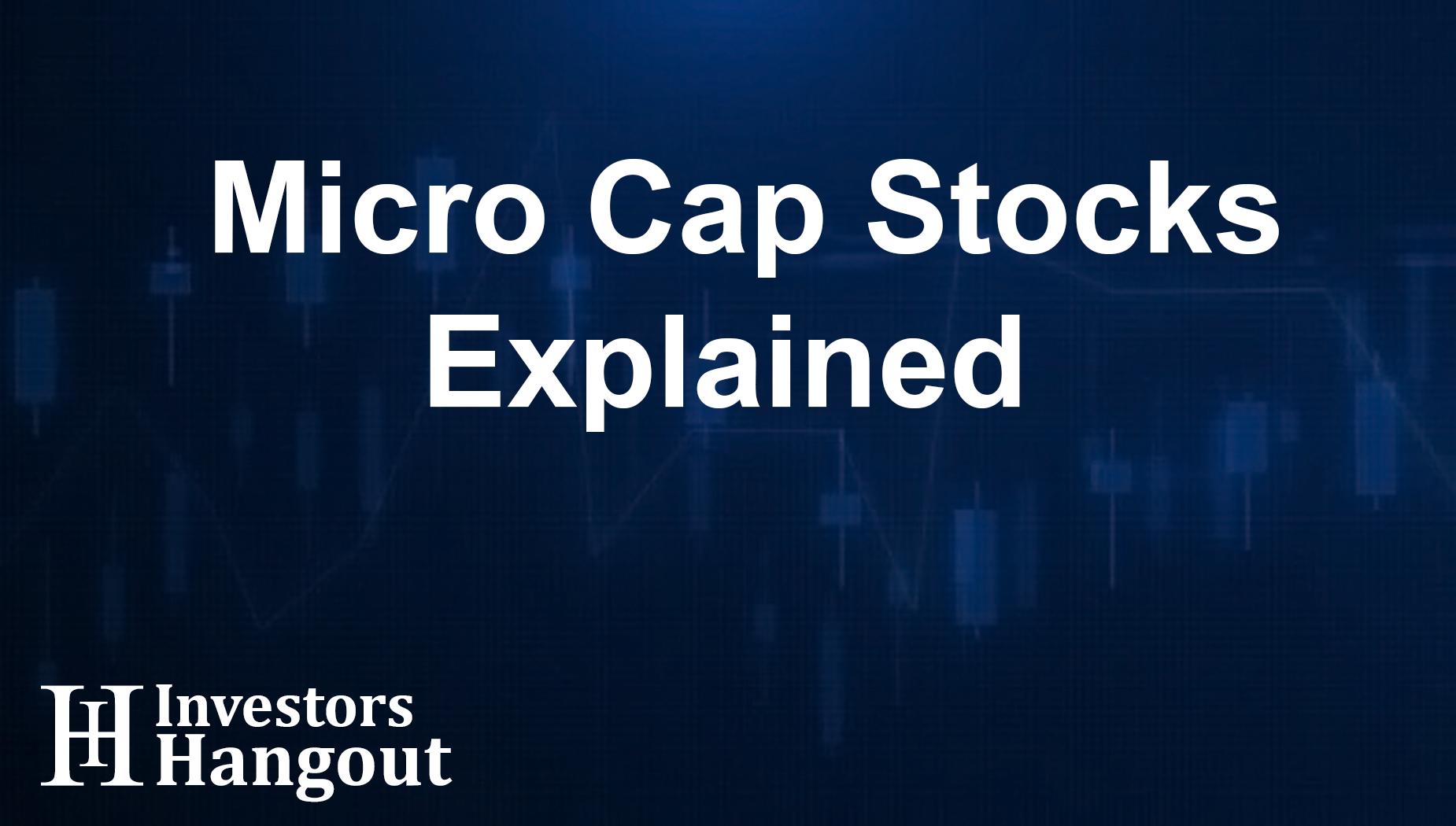 Micro Cap Stocks Explained