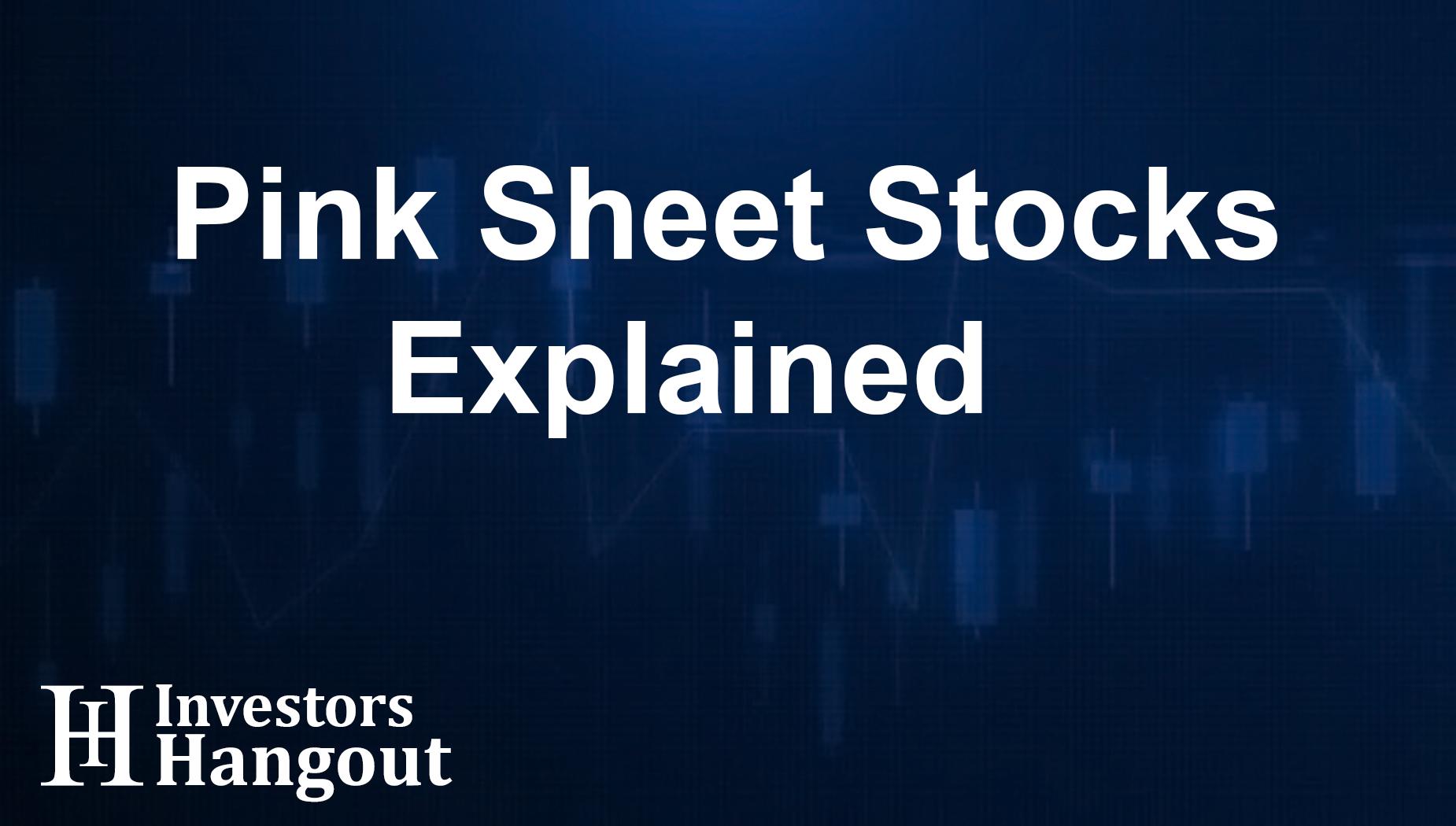 Pink Sheet Stocks Explained
