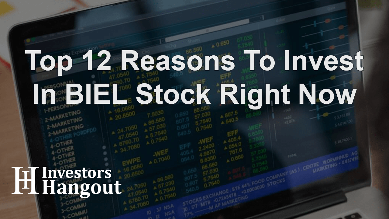 Top 12 Reasons To Invest In BIEL Stock Right Now