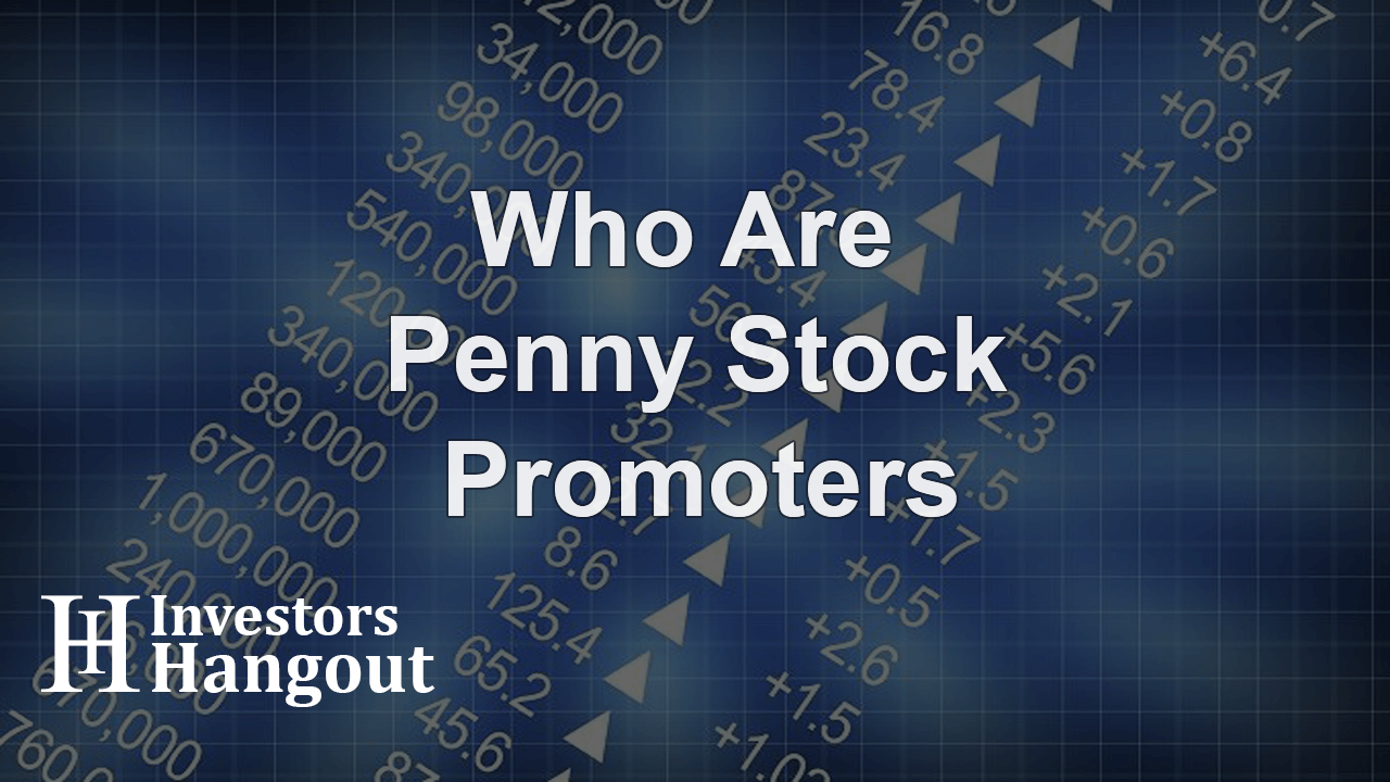 Who Are Penny Stock Promoters