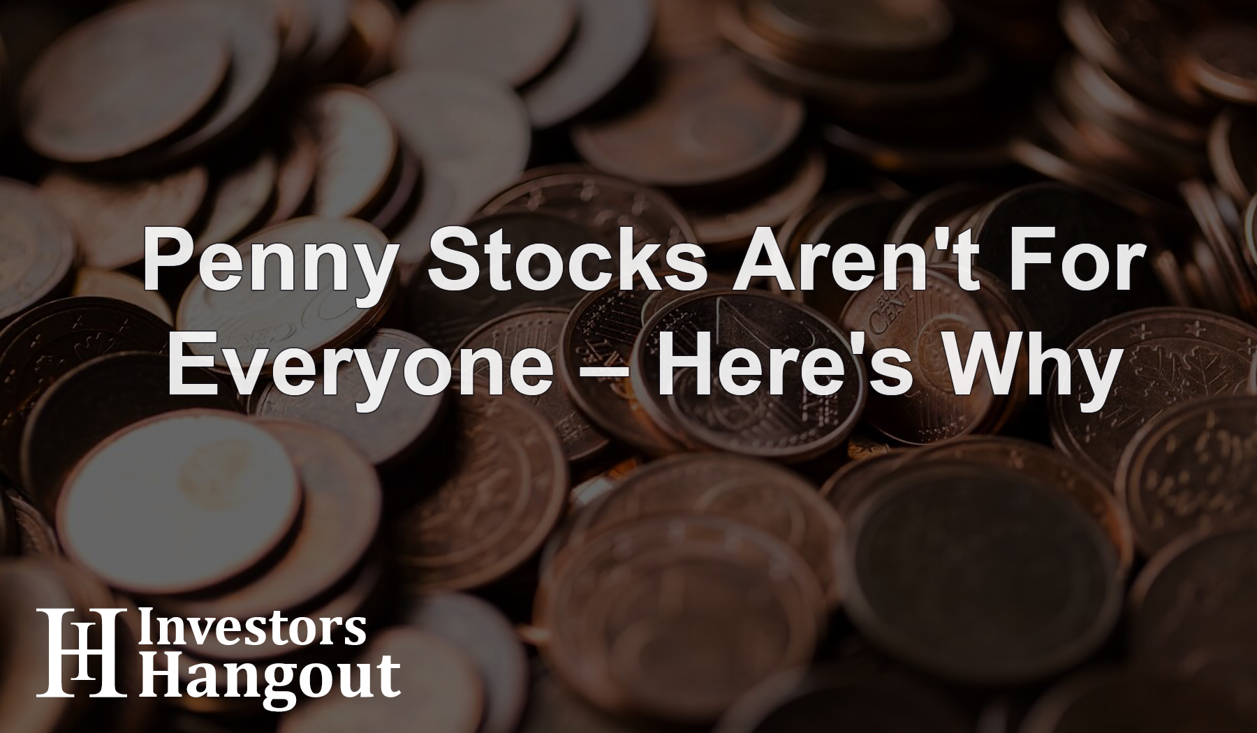 Penny Stocks Aren't For Everyone – Here's Why