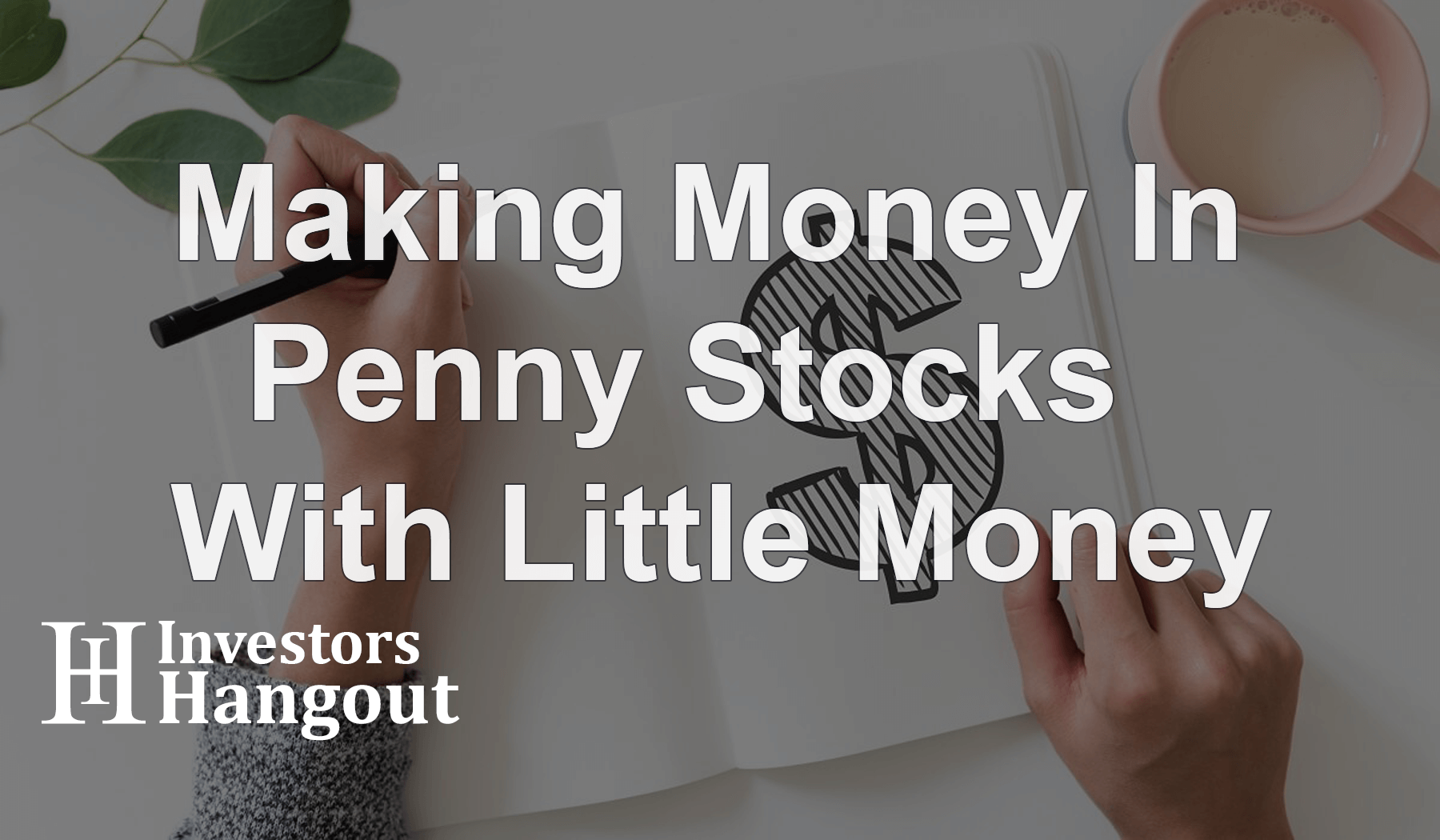 Making Money In Penny Stocks With Little Money