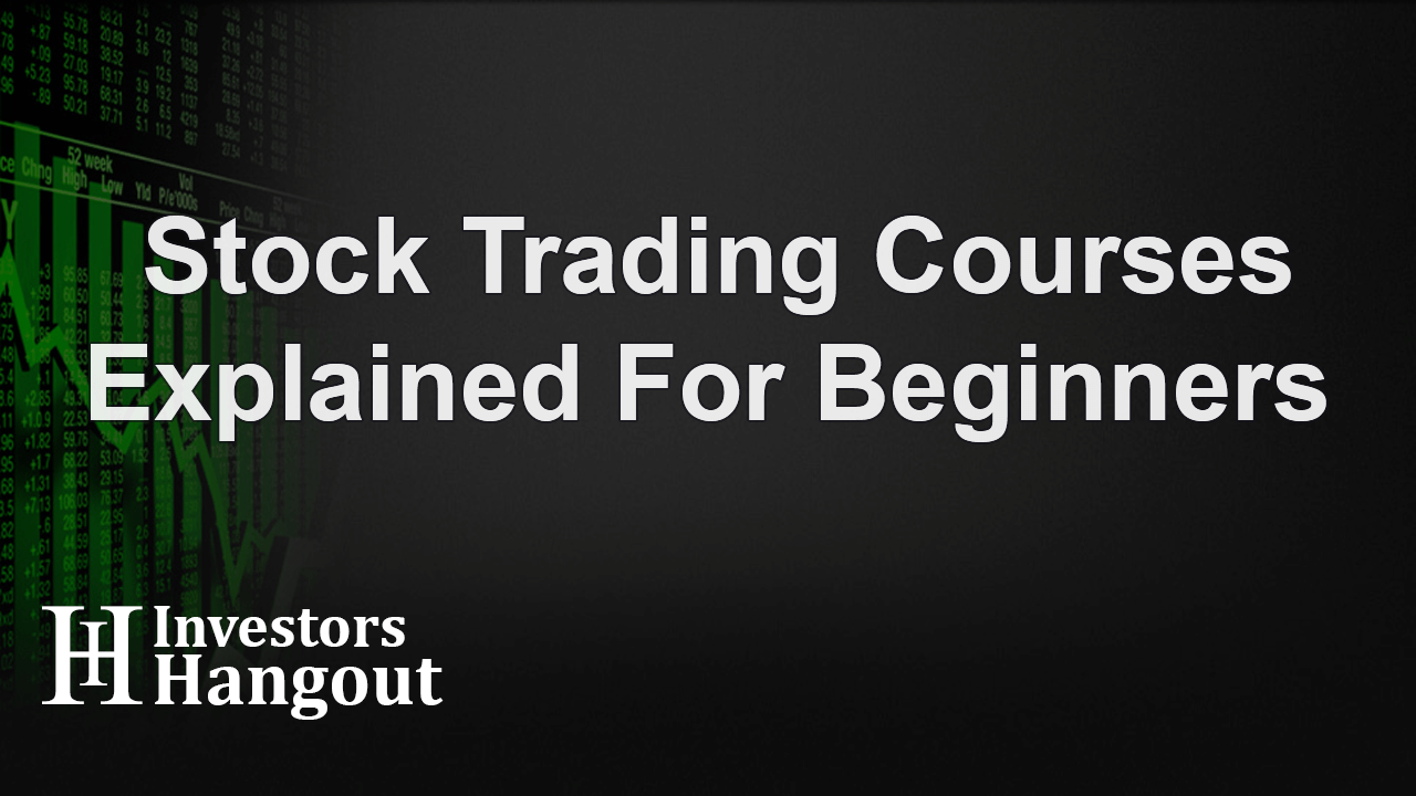 Stock Trading Courses Explained for Beginners