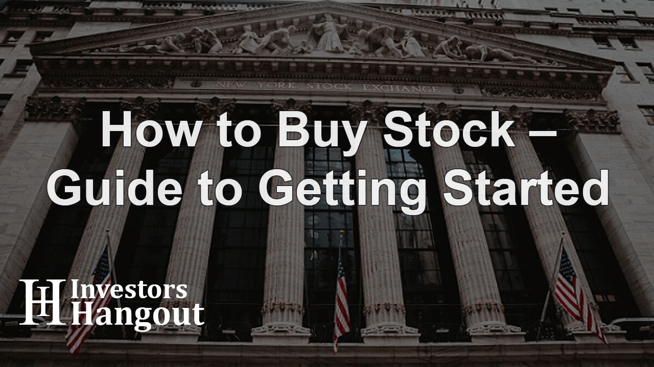 How to Buy Stock – Guide to Getting Started